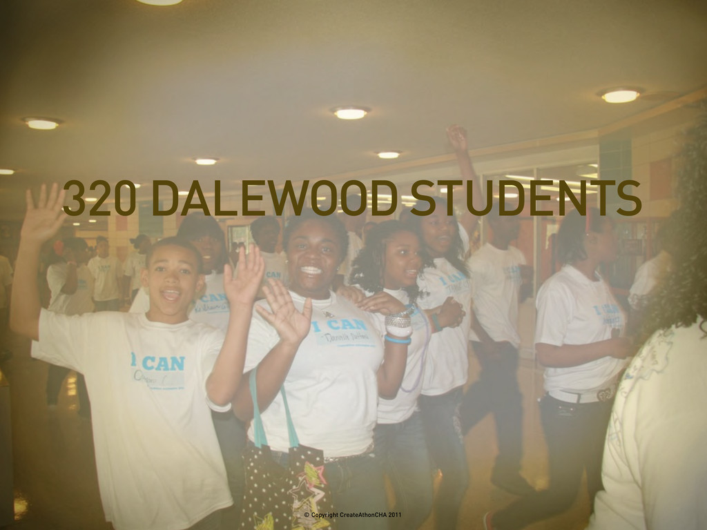 320 DALEWOOD STUDENTS © Copyright CreateAthonCH...