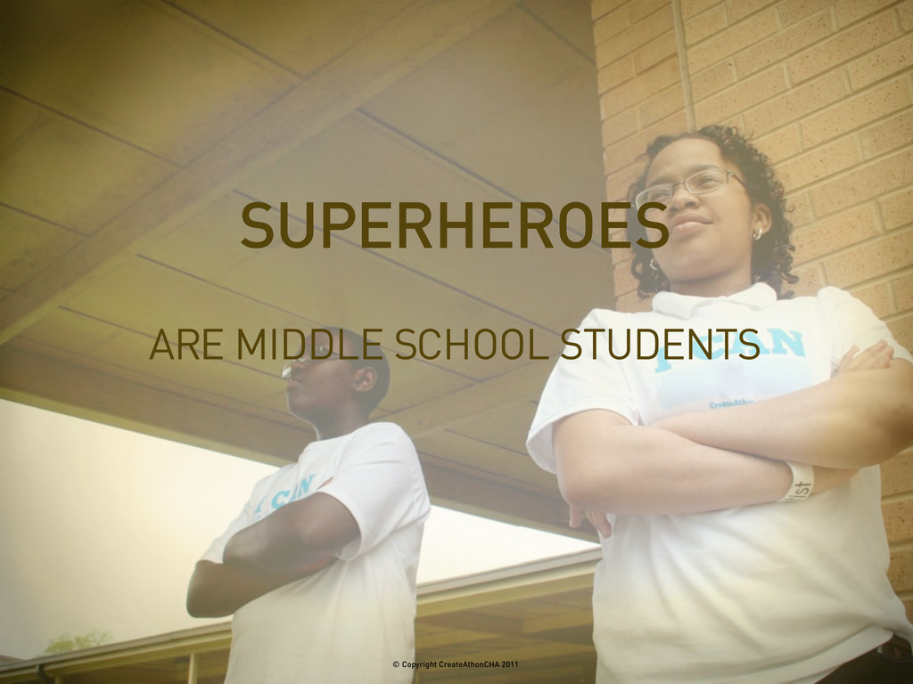 ARE MIDDLE SCHOOL STUDENTS SUPERHEROES © Copyri...