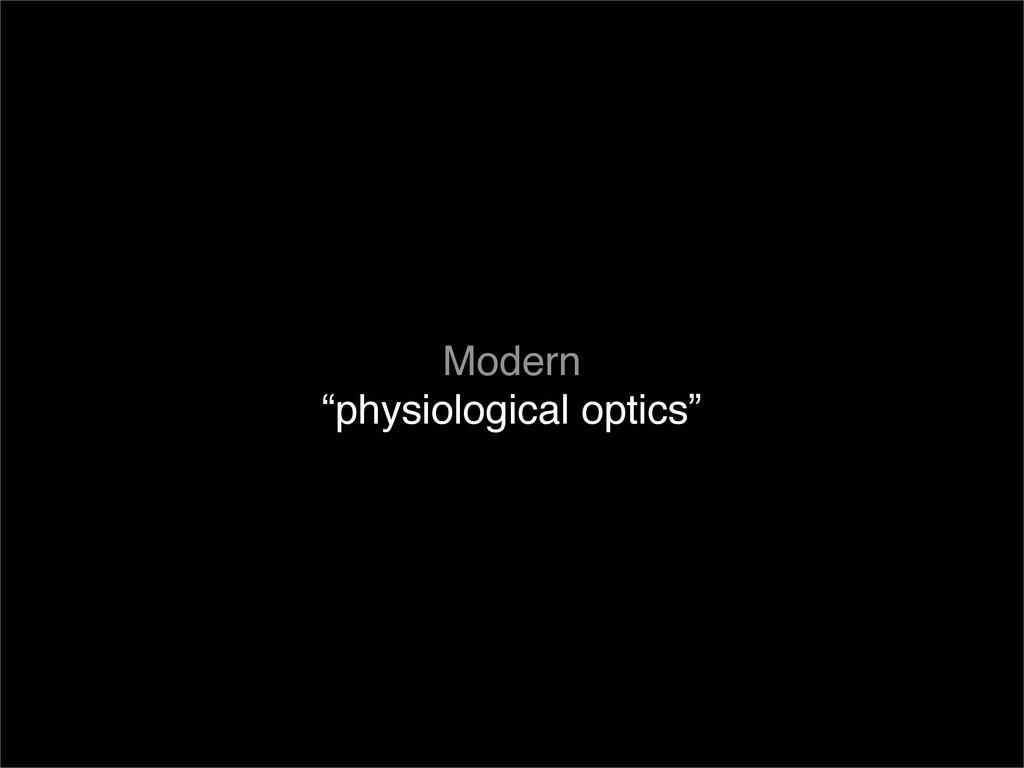 "Modern ""physiological optics"""
