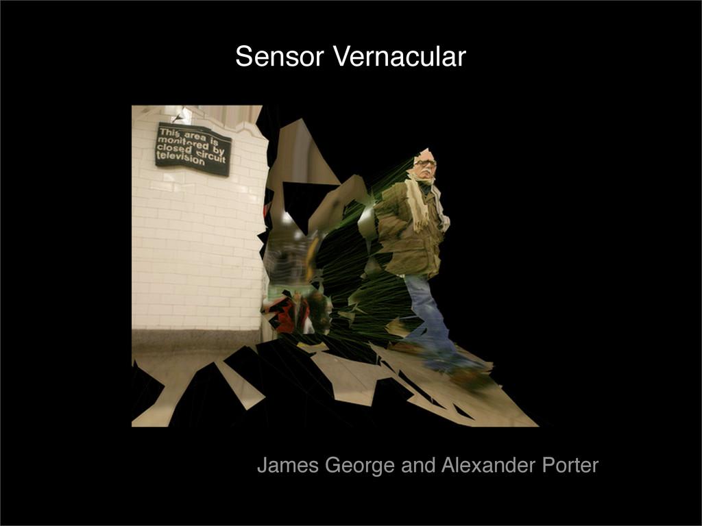 James George and Alexander Porter Sensor Vernac...