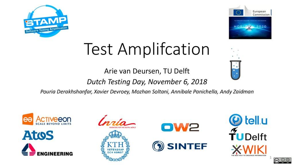 Test Amplifcation Arie van Deursen, TU Delft Du...