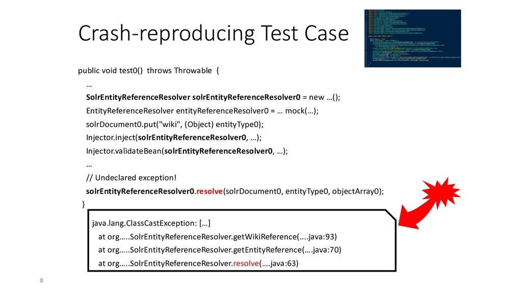 Crash-reproducing Test Case public void test0()...