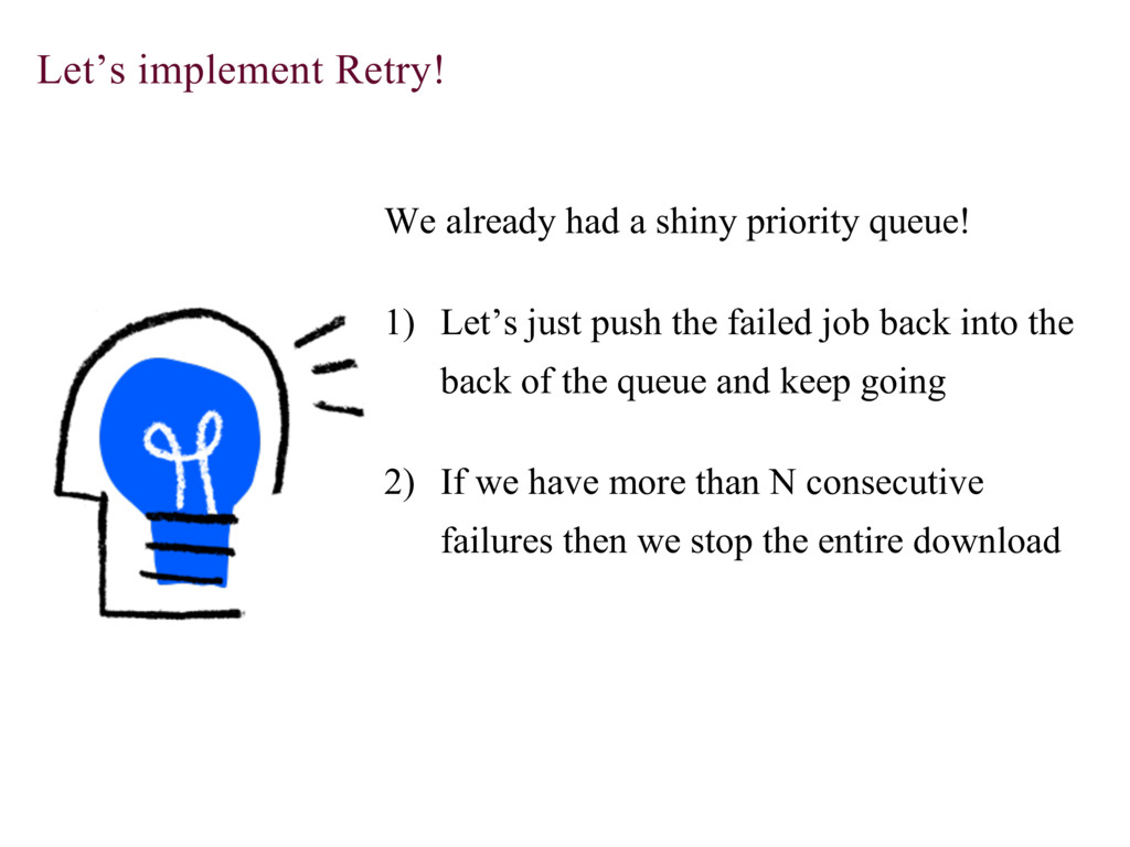 Let's implement Retry! We already had a shiny p...