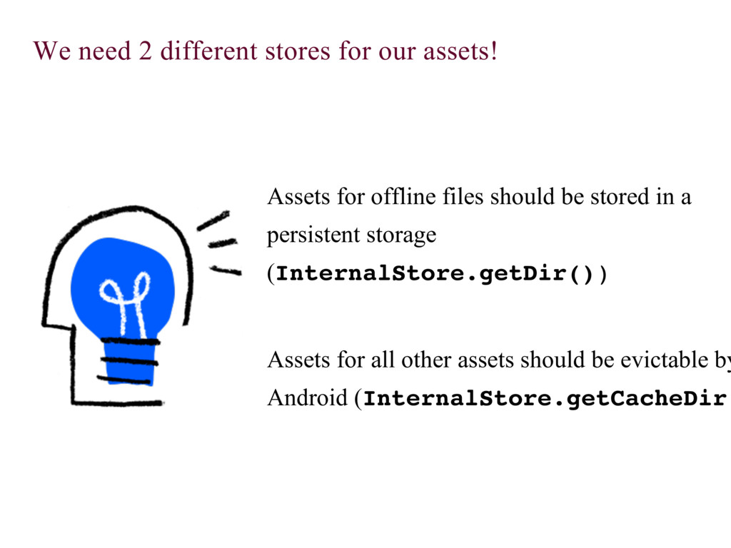 We need 2 different stores for our assets! Asse...