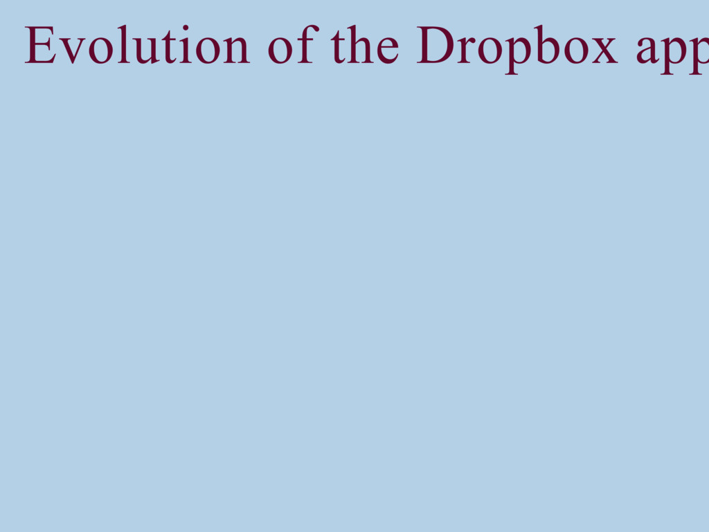 Evolution of the Dropbox app