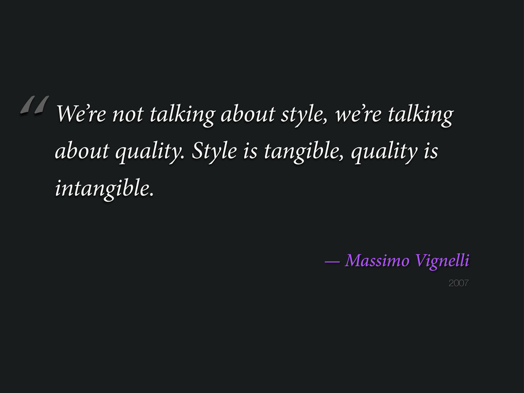 """ 2007 — Massimo Vignelli We're not talking abo..."