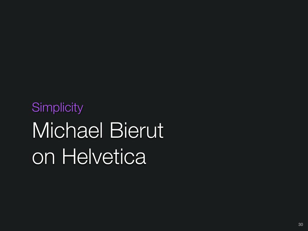 Simplicity Michael Bierut on Helvetica 30