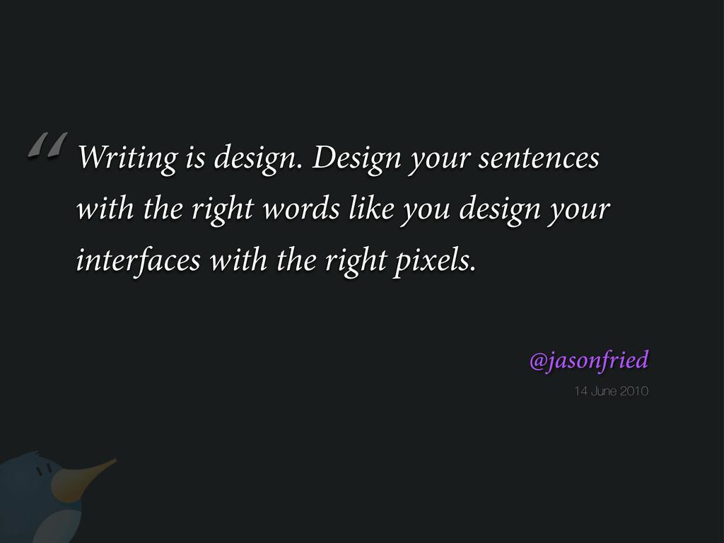 """"""" 14 June 2010 @jasonfried Writing is design. D..."""