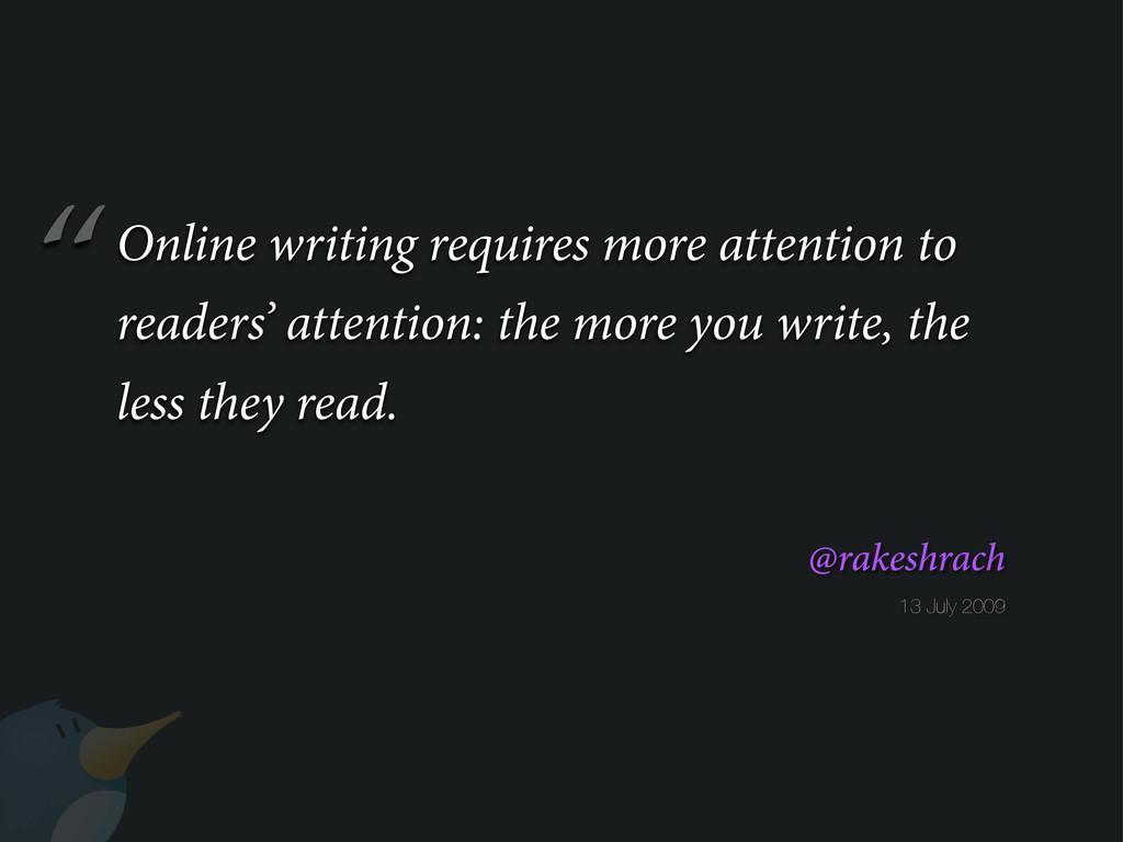 """ 13 July 2009 @rakeshrach Online writing requi..."