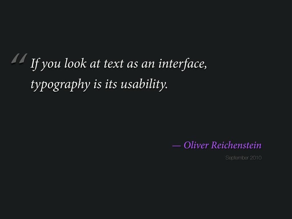 """ September 2010 — Oliver Reichenstein If you l..."