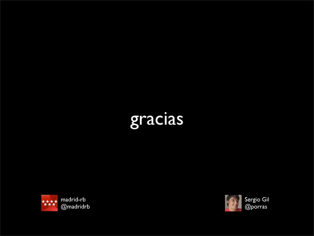 gracias madrid-rb @madridrb Sergio Gil @porras