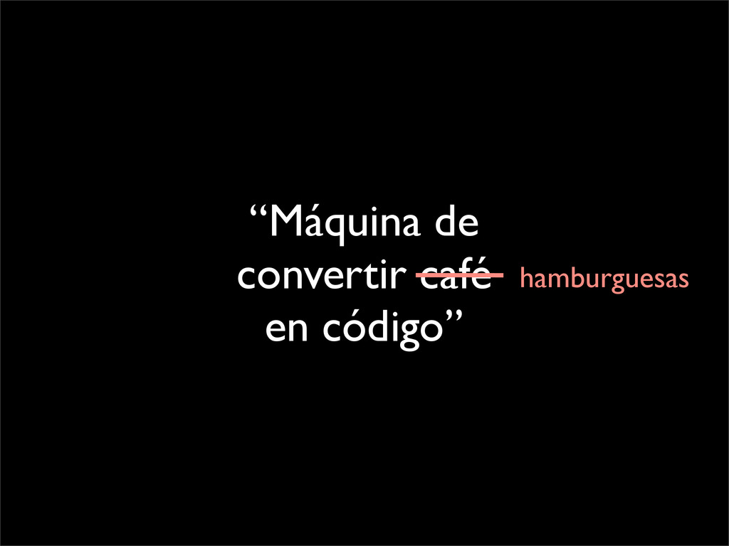 """Máquina de convertir café en código"" hamburgue..."