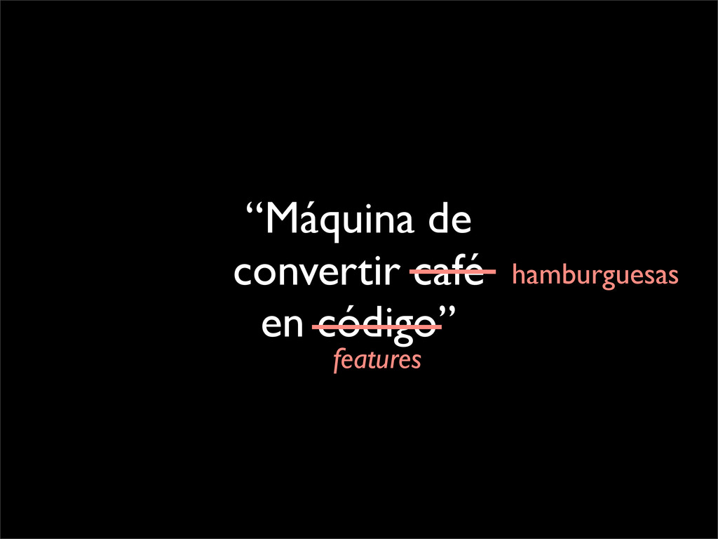 """""""Máquina de convertir café en código"""" features ..."""