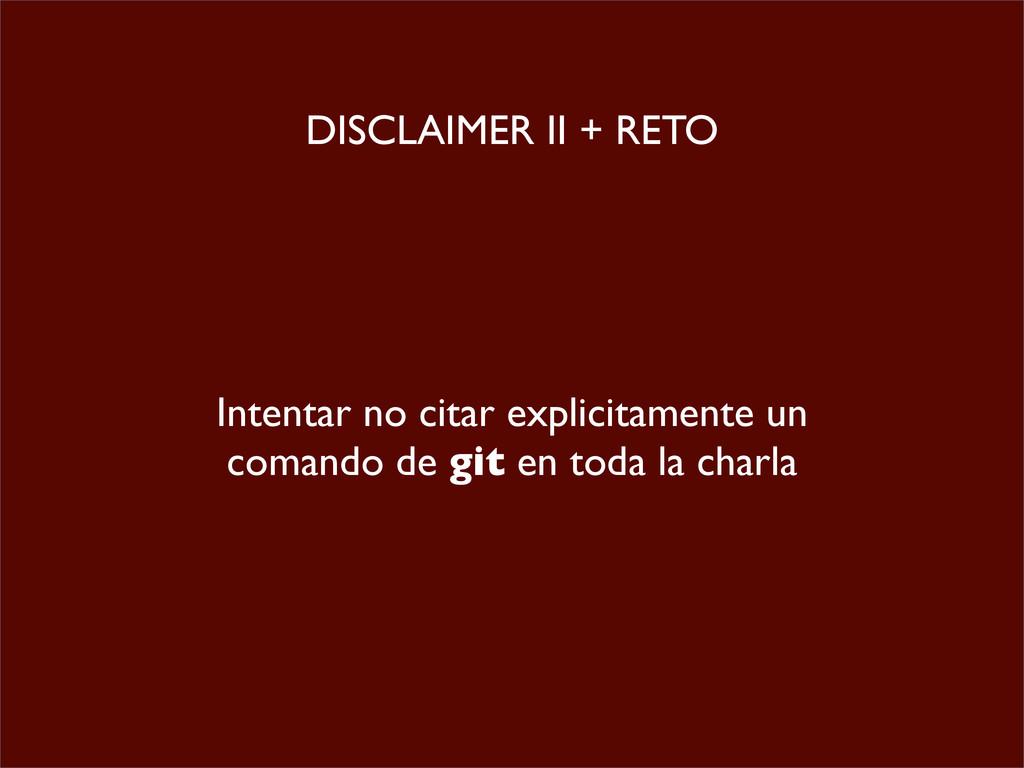 DISCLAIMER II + RETO Intentar no citar explicit...