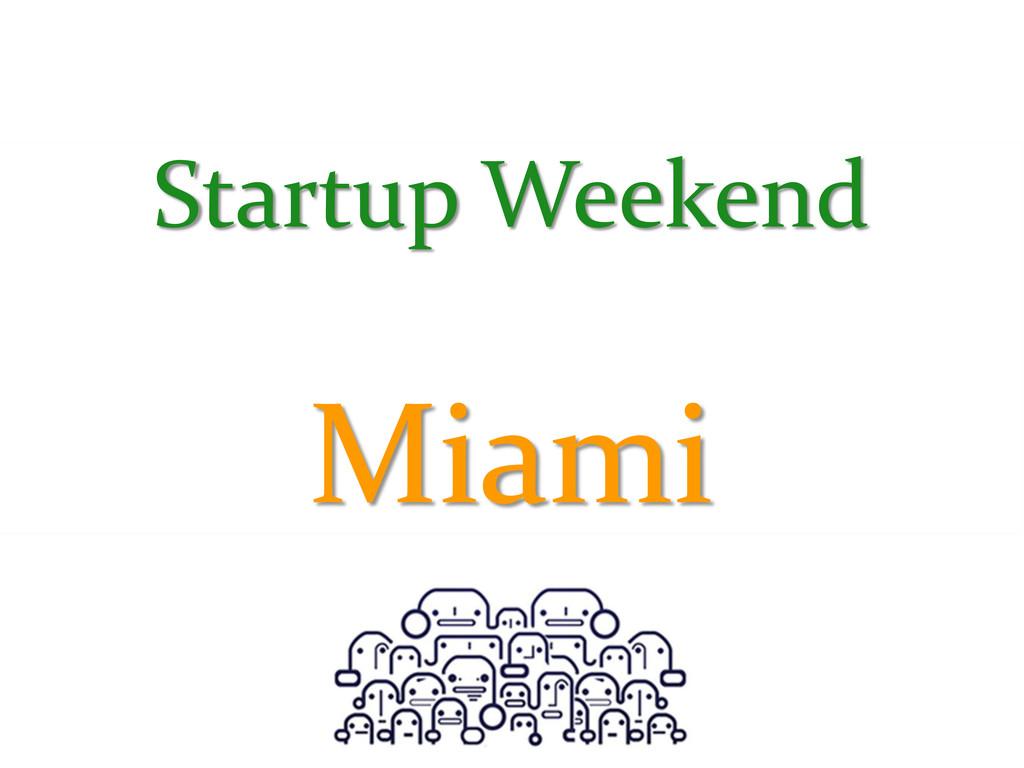 Startup Weekend Miami