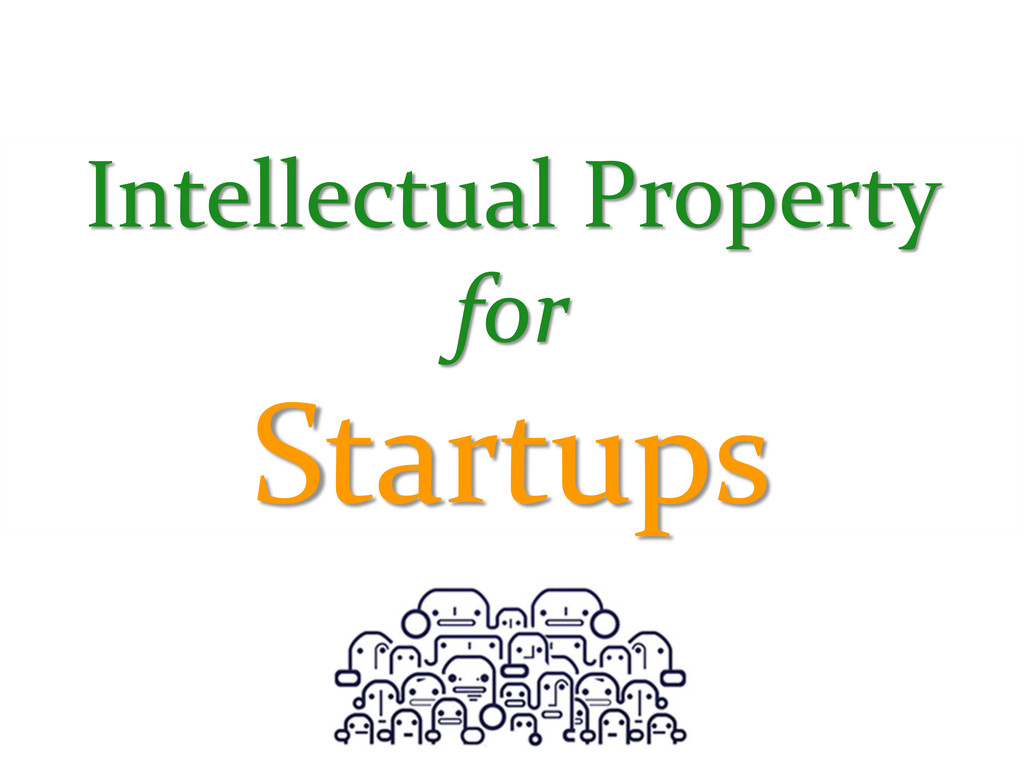Intellectual Property for Startups