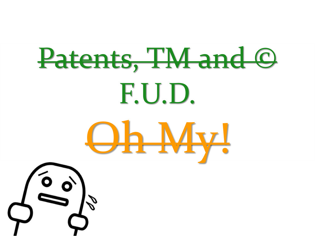 Patents, TM and © F.U.D. Oh My!