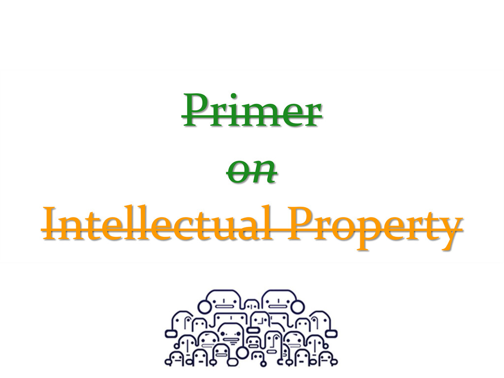 Primer on Intellectual Property