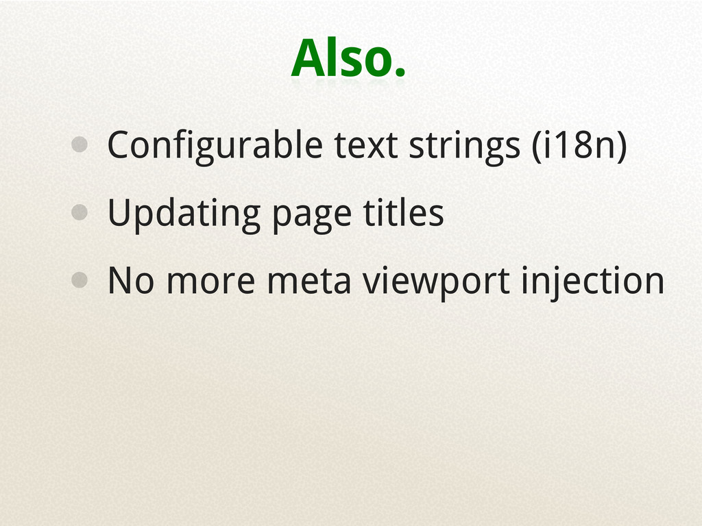 Also. • Configurable text strings (i18n) • Upda...
