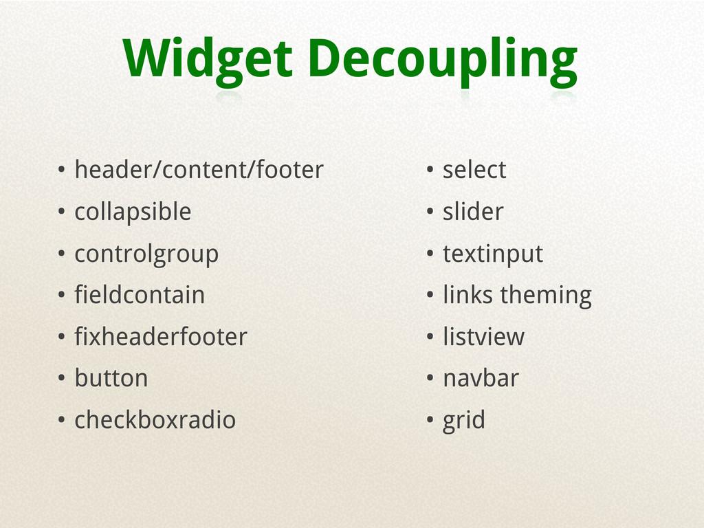 Widget Decoupling • header/content/footer • col...