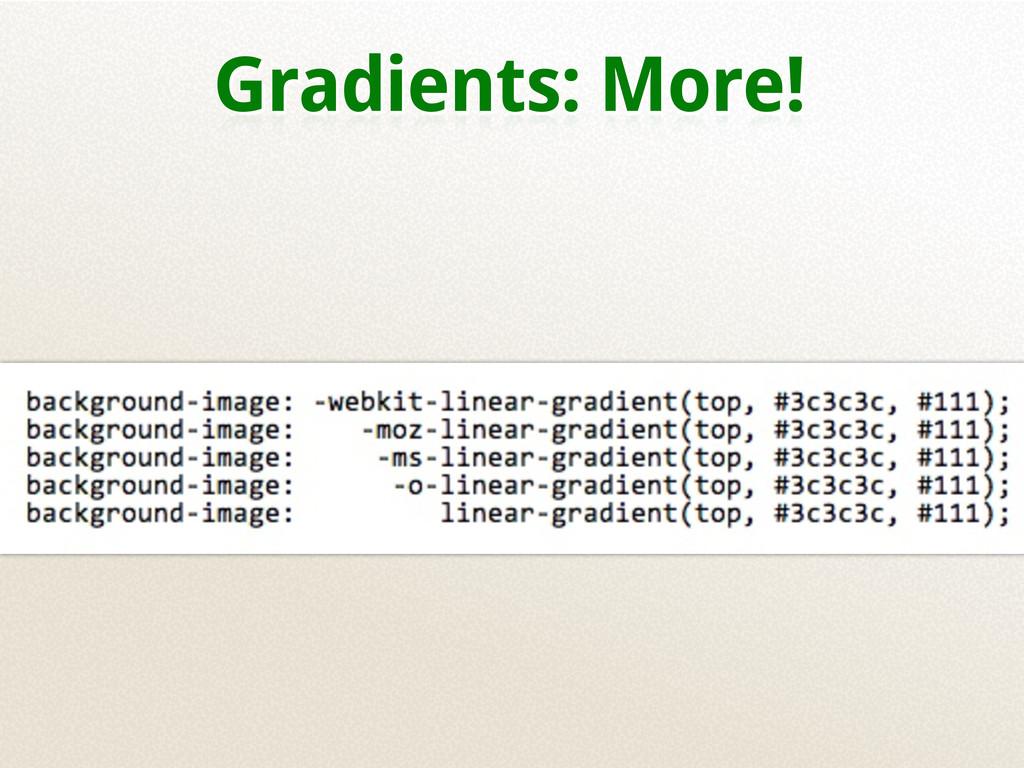 Gradients: More!