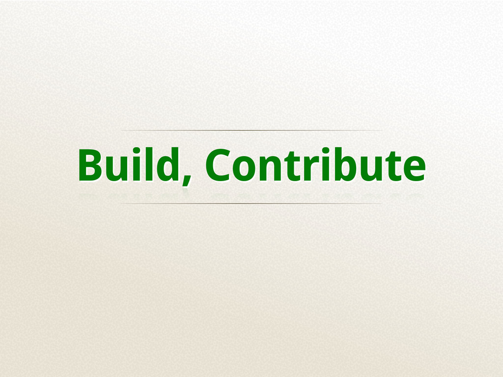 Build, Contribute