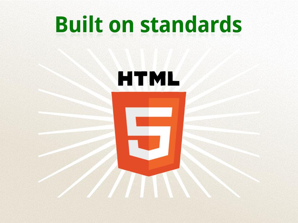 Built on standards