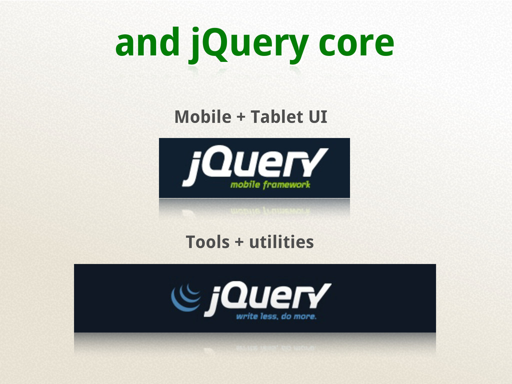 and jQuery core Mobile + Tablet UI Tools + util...