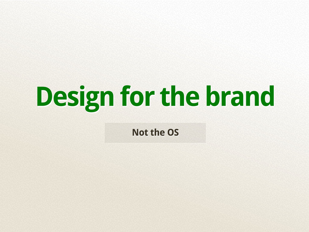 Not the OS Design for the brand