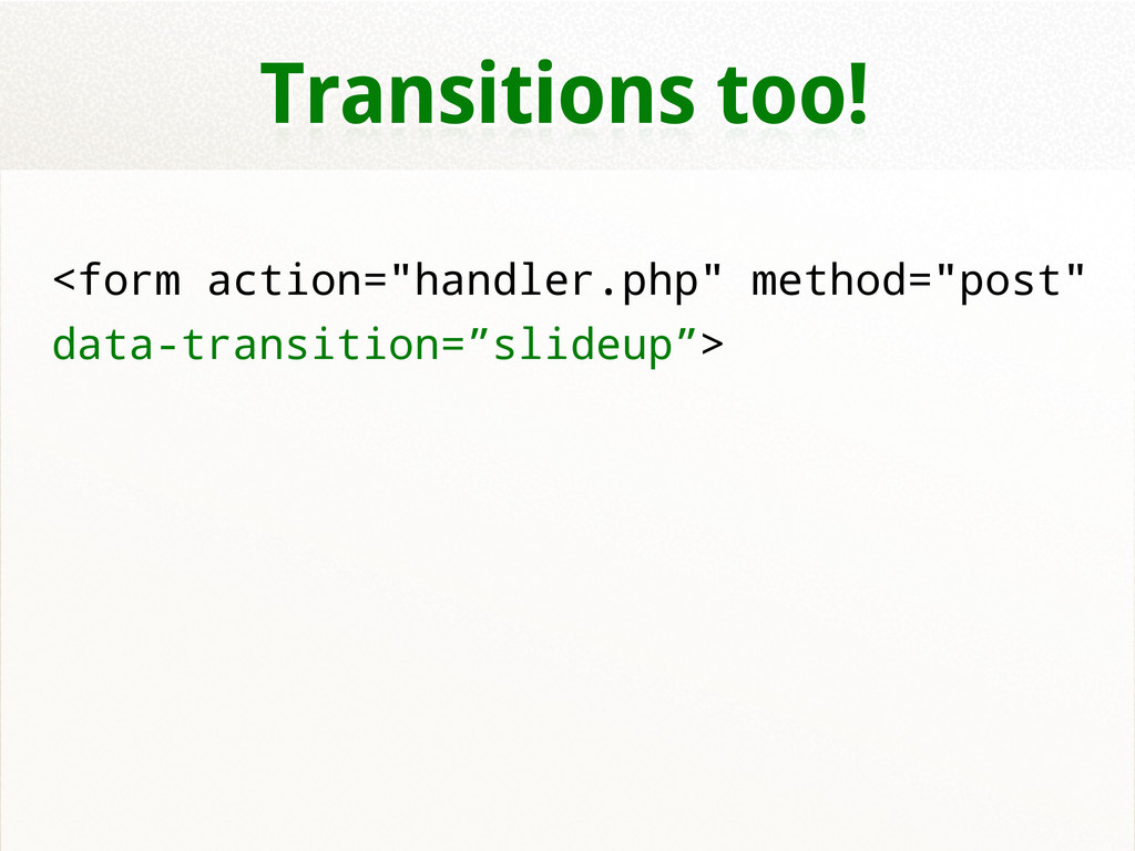 """Transitions too! <form action=""""handler.php"""" met..."""