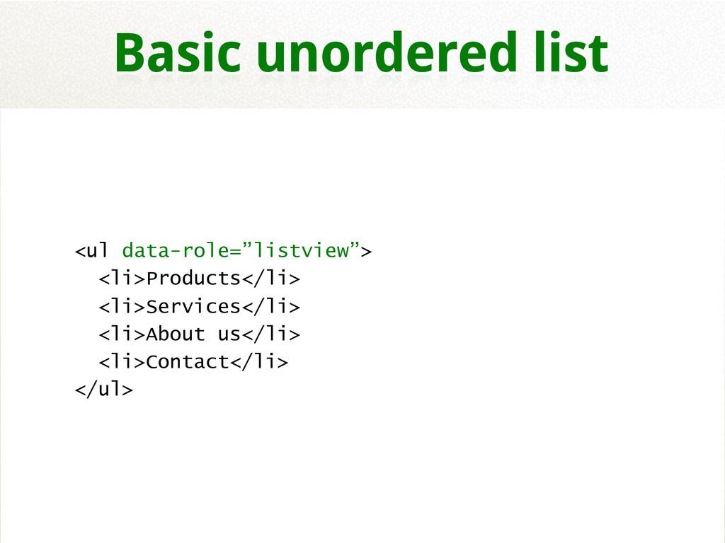 """<ul data-role=""""listview""""> <li>Products</li> <li..."""
