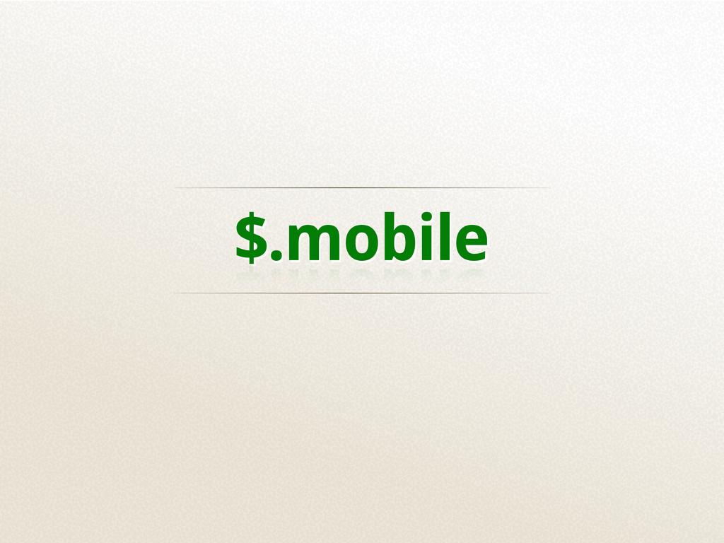 $.mobile