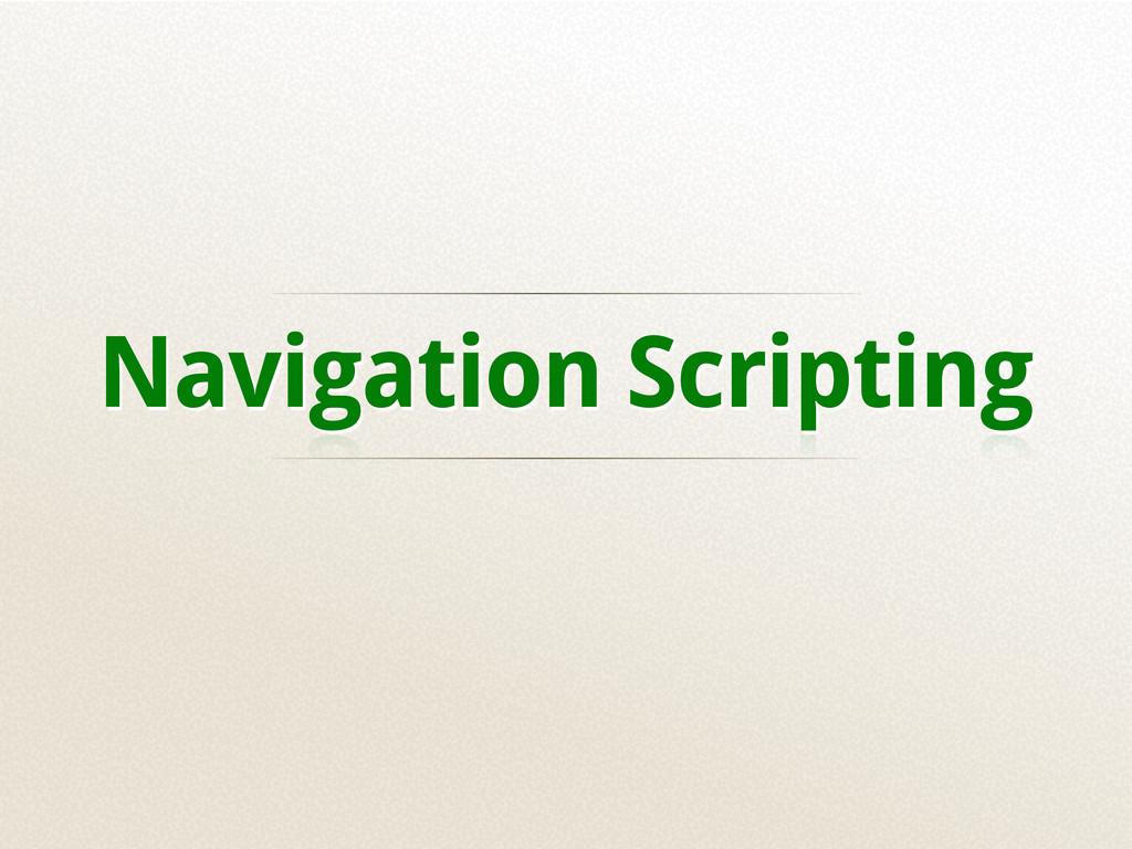 Navigation Scripting