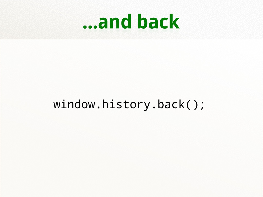 ...and back window.history.back();