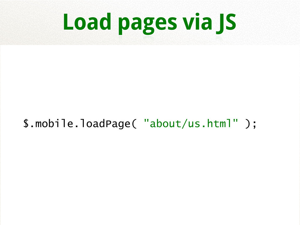"""$.mobile.loadPage( """"about/us.html"""" ); Load page..."""