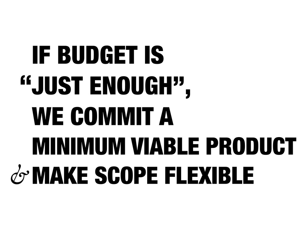 """IF BUDGET IS JUST ENOUGH"""", WE COMMIT A MINIMUM ..."""