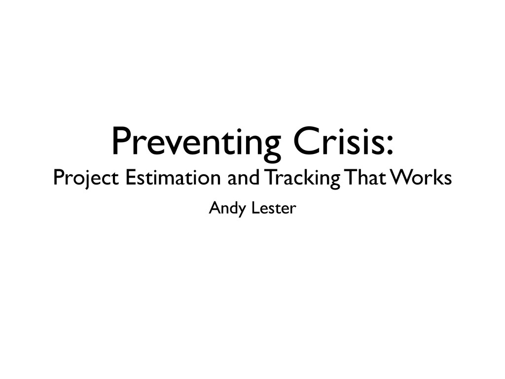 Preventing Crisis: Project Estimation and Track...