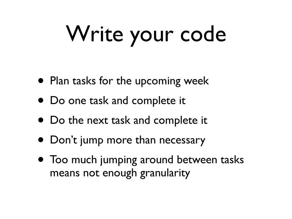 Write your code • Plan tasks for the upcoming w...