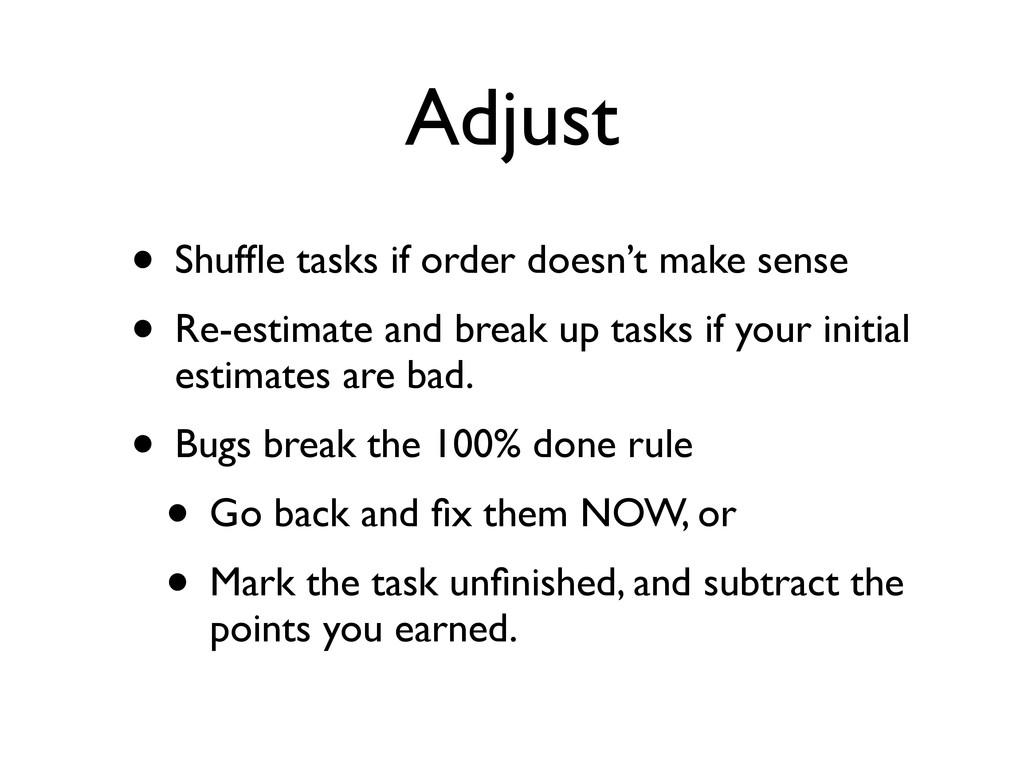 Adjust • Shuffle tasks if order doesn't make sen...