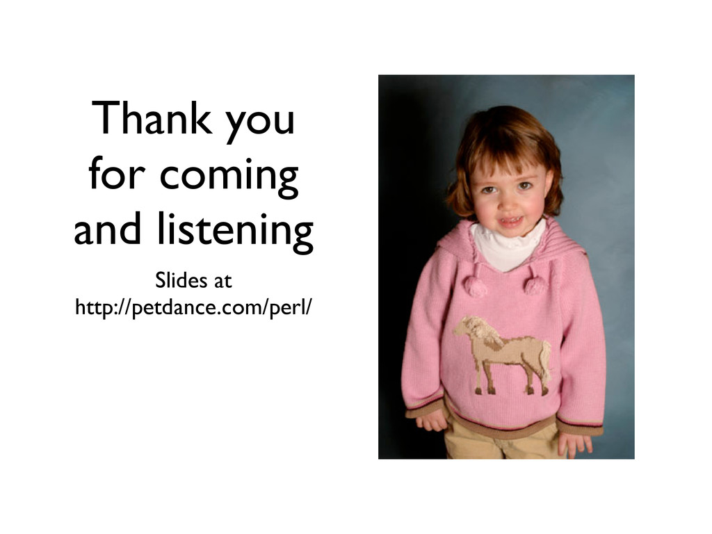 Thank you for coming and listening Slides at ht...
