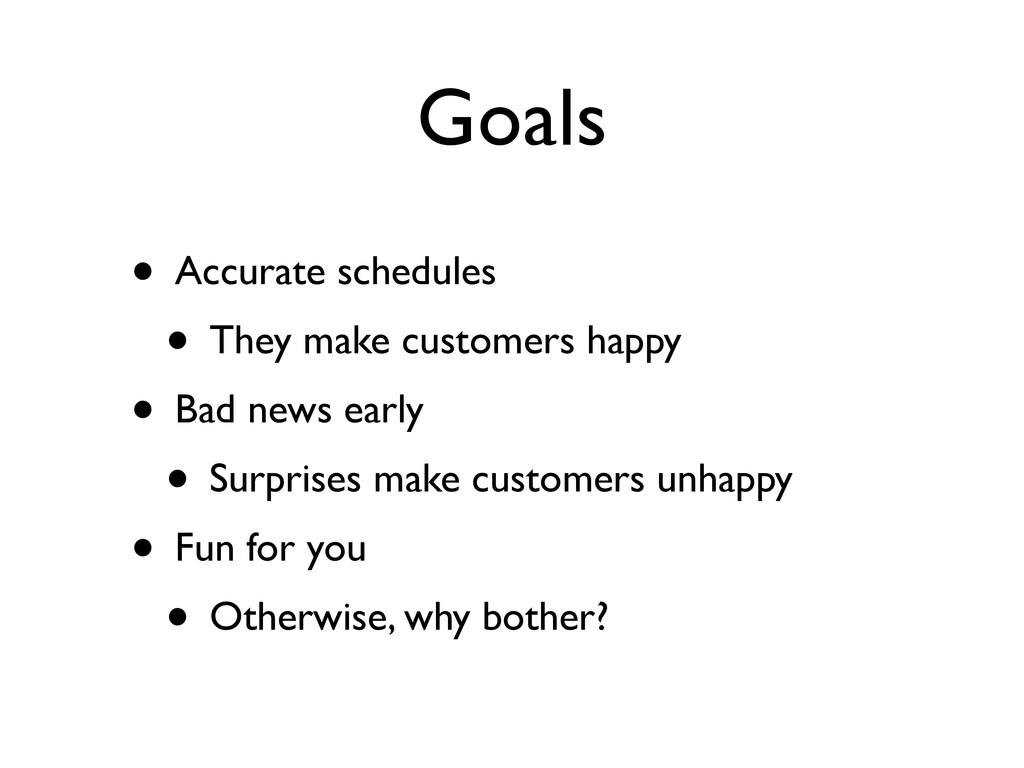 Goals • Accurate schedules • They make customer...