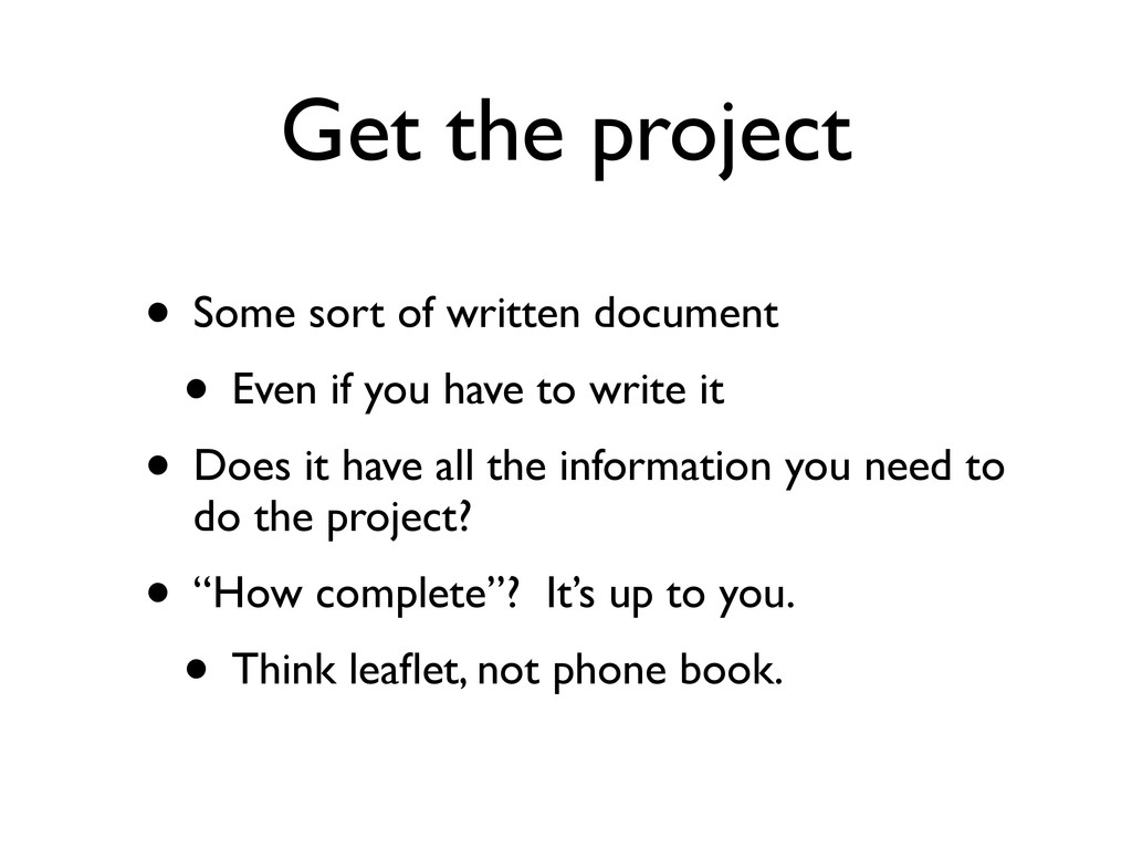 Get the project • Some sort of written document...