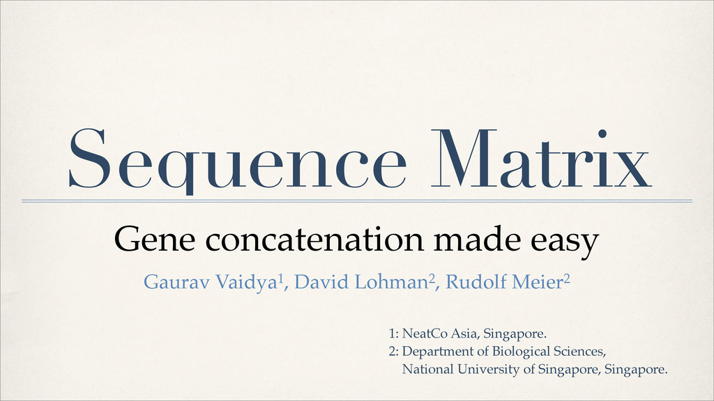 Sequence Matrix Gaurav Vaidya1, David Lohman2, ...