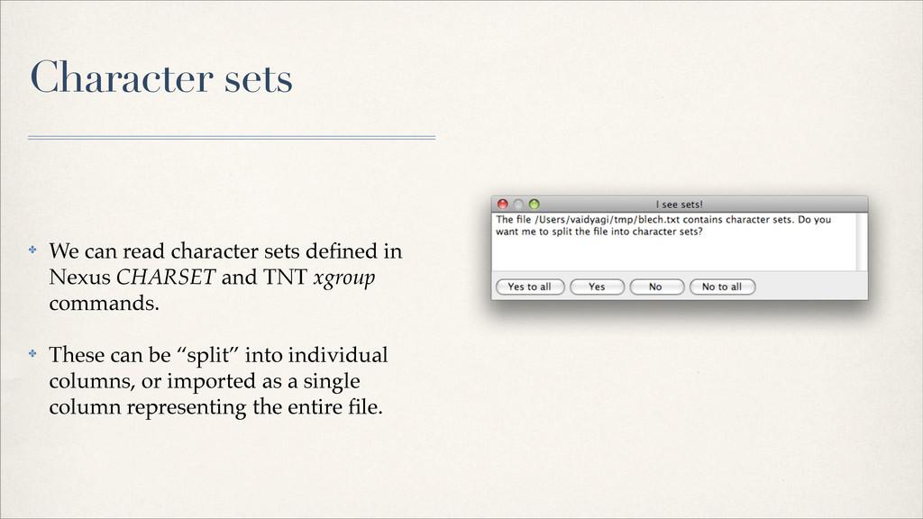 Character sets ✤ We can read character sets defi...