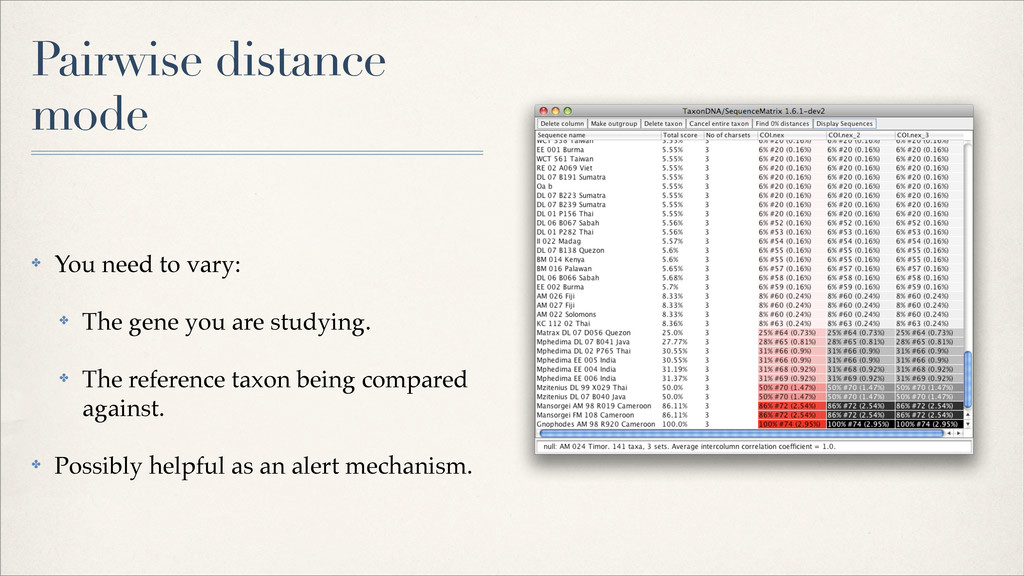 Pairwise distance mode ✤ You need to vary: ✤ Th...