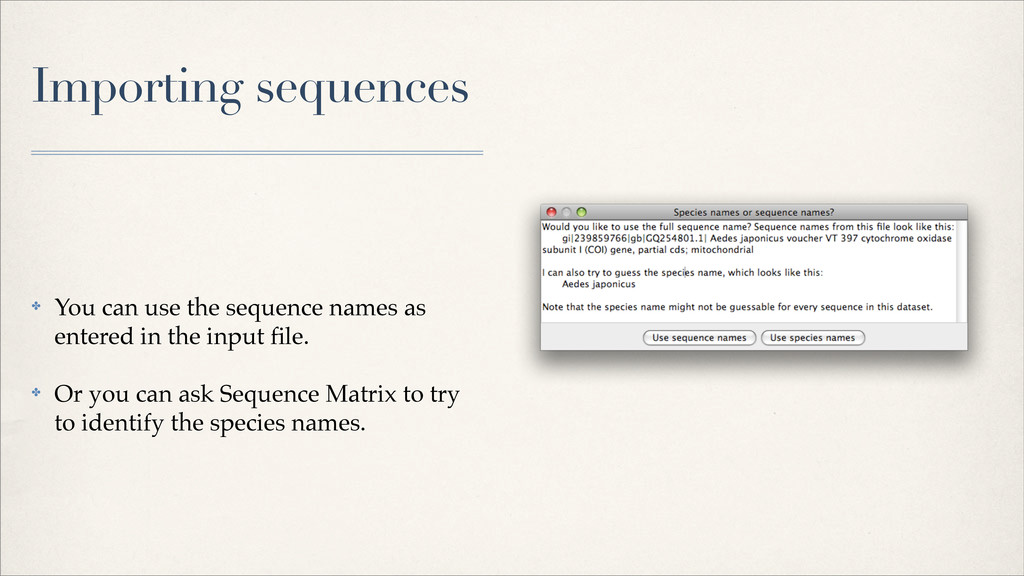 Importing sequences ✤ You can use the sequence ...
