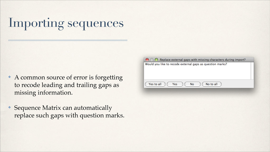 Importing sequences ✤ A common source of error ...