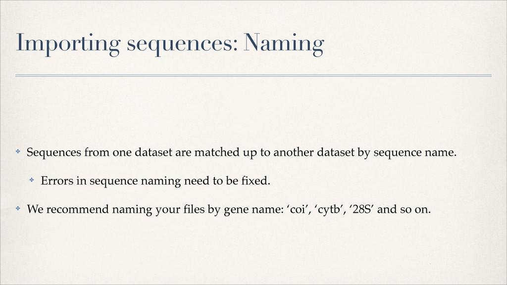 Importing sequences: Naming ✤ Sequences from on...