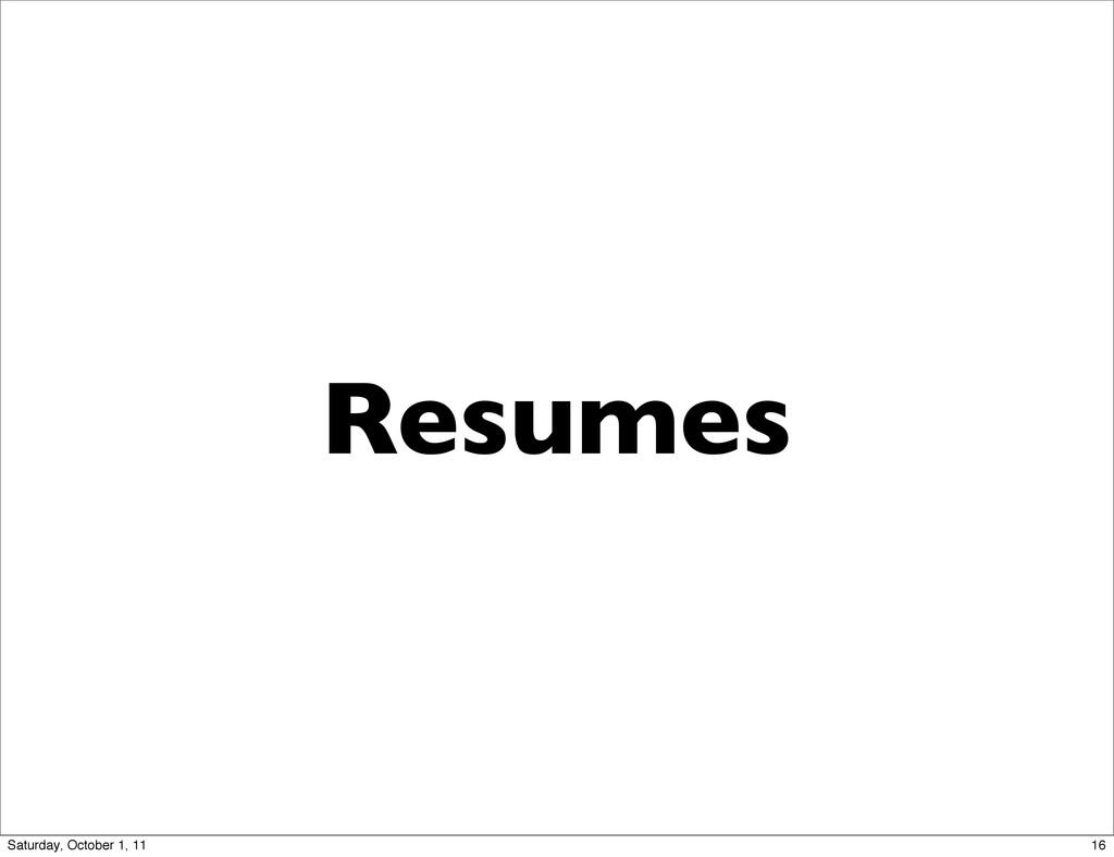 Resumes 16 Saturday, October 1, 11