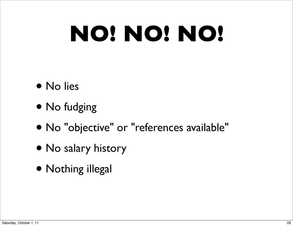 "NO! NO! NO! • No lies • No fudging • No ""object..."